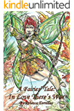 A Fairies' Tale: In Love There's War: Would you destroy everything to protect the love of your life?