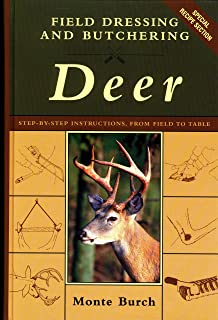 field dressing and butchering rabbits, squirrels, and other smallfield dressing and butchering deer step by step instructions, from field to