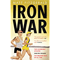 Iron War: Two Incredible Athletes. One Epic Rivalry. The Greatest Race of All Time. (English Edition)