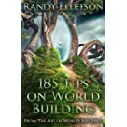 185 Tips on World Building (The Art of World Building Book 7)