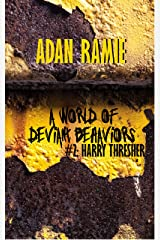A World of Deviant Behaviors #2: Harry Thresher Kindle Edition