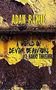 A World of Deviant Behaviors #2: Harry Thresher