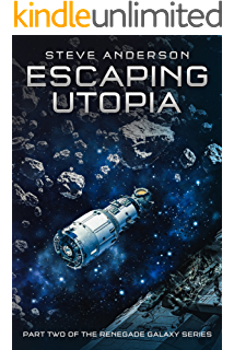 Amazon renegades of orion part one of the renegade galaxy escaping utopia part two of the renegade galaxy series fandeluxe Gallery