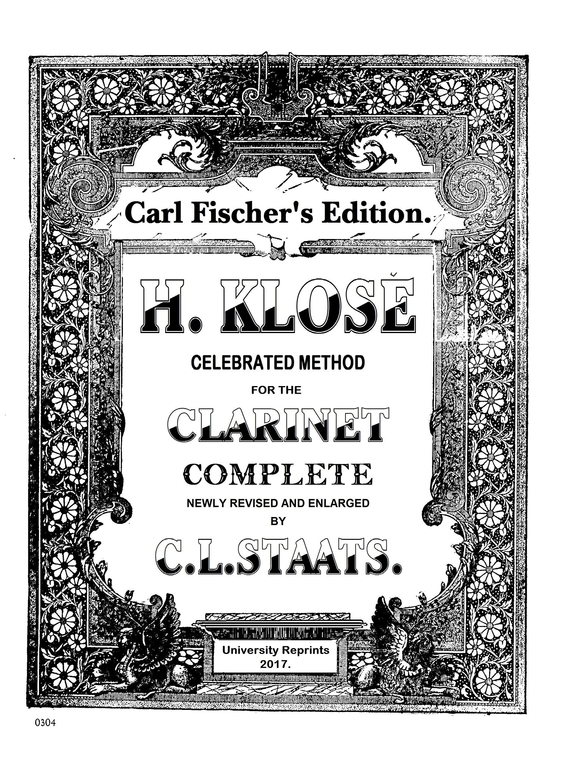 Celebrated method for the clarinet by H Klose. COMPLETE in volumes 1 and 2. (Carl Fischer's Edition) [Re-Imaged for Greater Clarity. Loose Leaf Facsimile Edition] PDF