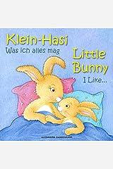 Klein Hasi - Was ich alles mag, Little Bunny - I Like... - Bilderbuch Deutsch-Englisch (zweisprachig/bilingual) (Klein Hasi - Little Bunny, Deutsch-Englisch ... (zweisprachig/bilingual) 2) (German Edition) Kindle Edition