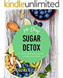 Sugar Detox: The 14-Day Plan to Crush Cravings, Increase Energy, and Help Keep You Lean and Healthy