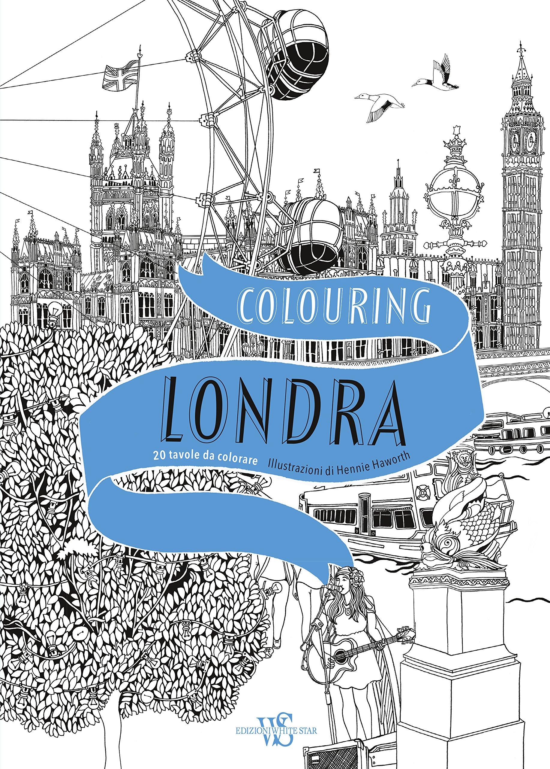 Immagini Di Londra Da Colorare.Colouring Londra 20 Tavole Da Colorare Haworth Hennie