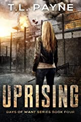 Uprising: A Post Apocalyptic EMP Survival Thriller (Days of Want Book Four) Kindle Edition