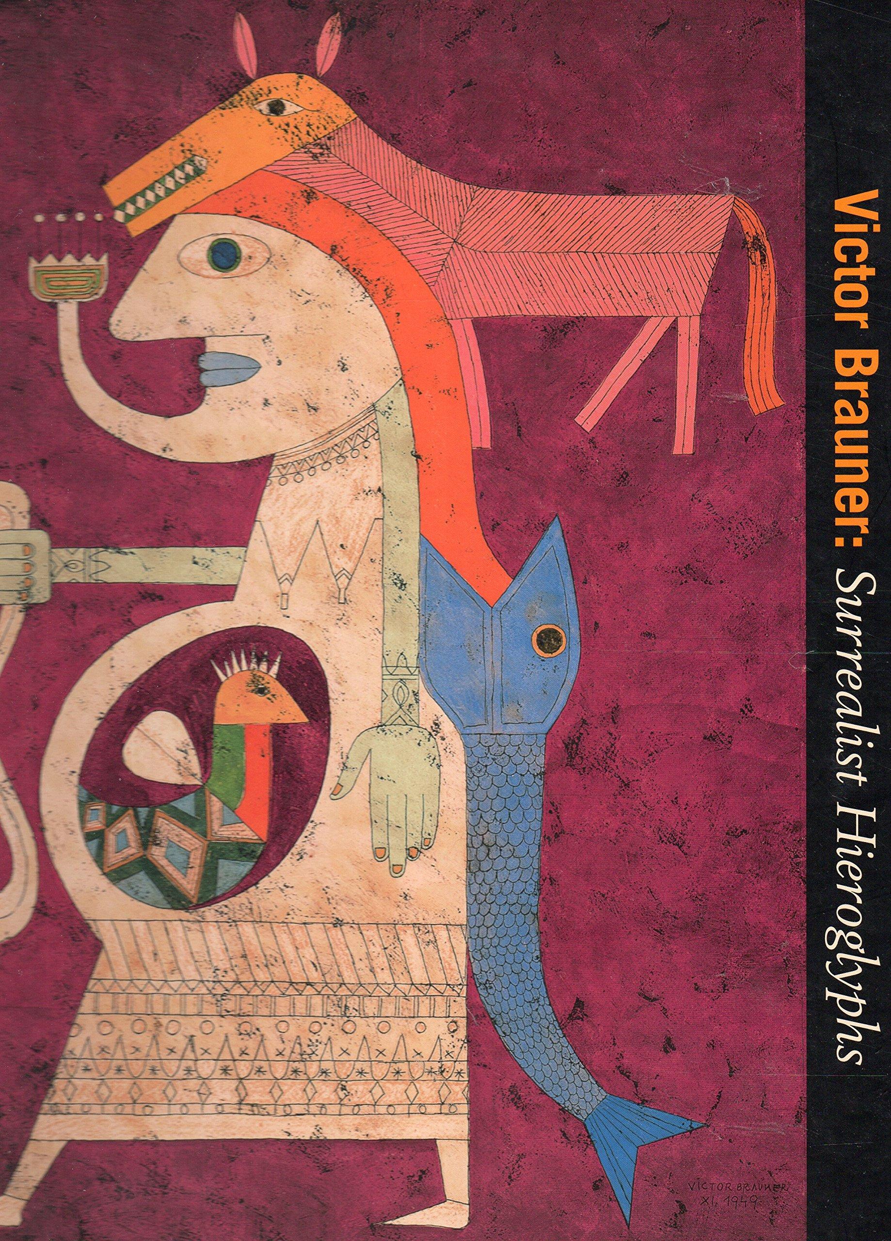 Victor Brauner: Surrealist Hieroglyphs pdf epub