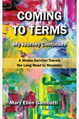 Coming to Terms: My Journey Continues Kindle Edition