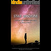 Star Wisdom: Principles of Pleiadian Spirituality (The Wisdom and Spiritual Insights Series Book 1)
