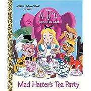 Mad Hatter's Tea Party (Disney Alice in Wonderland) (Little Golden Book)