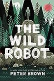 The Wild Robot (The Wild Robot Series Book 1)