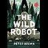 The Wild Robot (The Wild Robot Series)