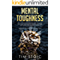 Mental Toughness: Build an Extreme and Unbeatable Mind. Emotional Intelligence, Willpower, Self Discipline, Self Esteem and Resilience With Leadership's Mindset. Meditation and Yoga Practice.