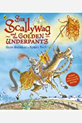 Sir Scallywag and the Golden Underpants Kindle Edition