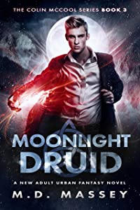 Moonlight Druid: A New Adult Urban Fantasy Novel (The Colin McCool Paranormal Suspense Series Book 3)