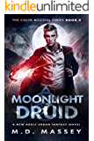 Moonlight Druid: A New Adult Urban Fantasy Novel (The Colin McCool Paranormal Suspense Series Book 3) (English Edition)