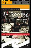 Il Colosso di corso Lodi. Mala & Fernet - Milano 1975