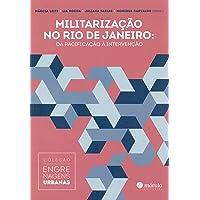 Militarização No Rio De Janeiro: Da Pacificação À Intervenção