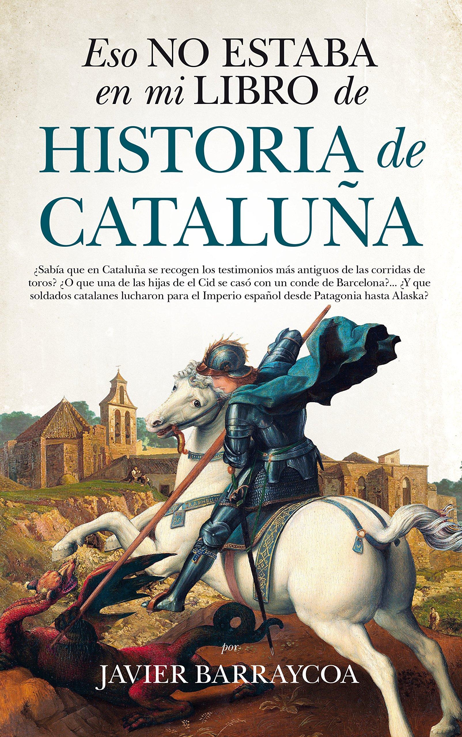 Eso no estaba en mi libro de Historia de Cataluña: Amazon.es: Barraycoa Martínez, Javier: Libros