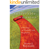 Vulnerable Communion: A Theology of Disability and Hospitality