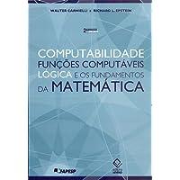 Computabilidade, funções computáveis, lógica e os fundamentos da matemática