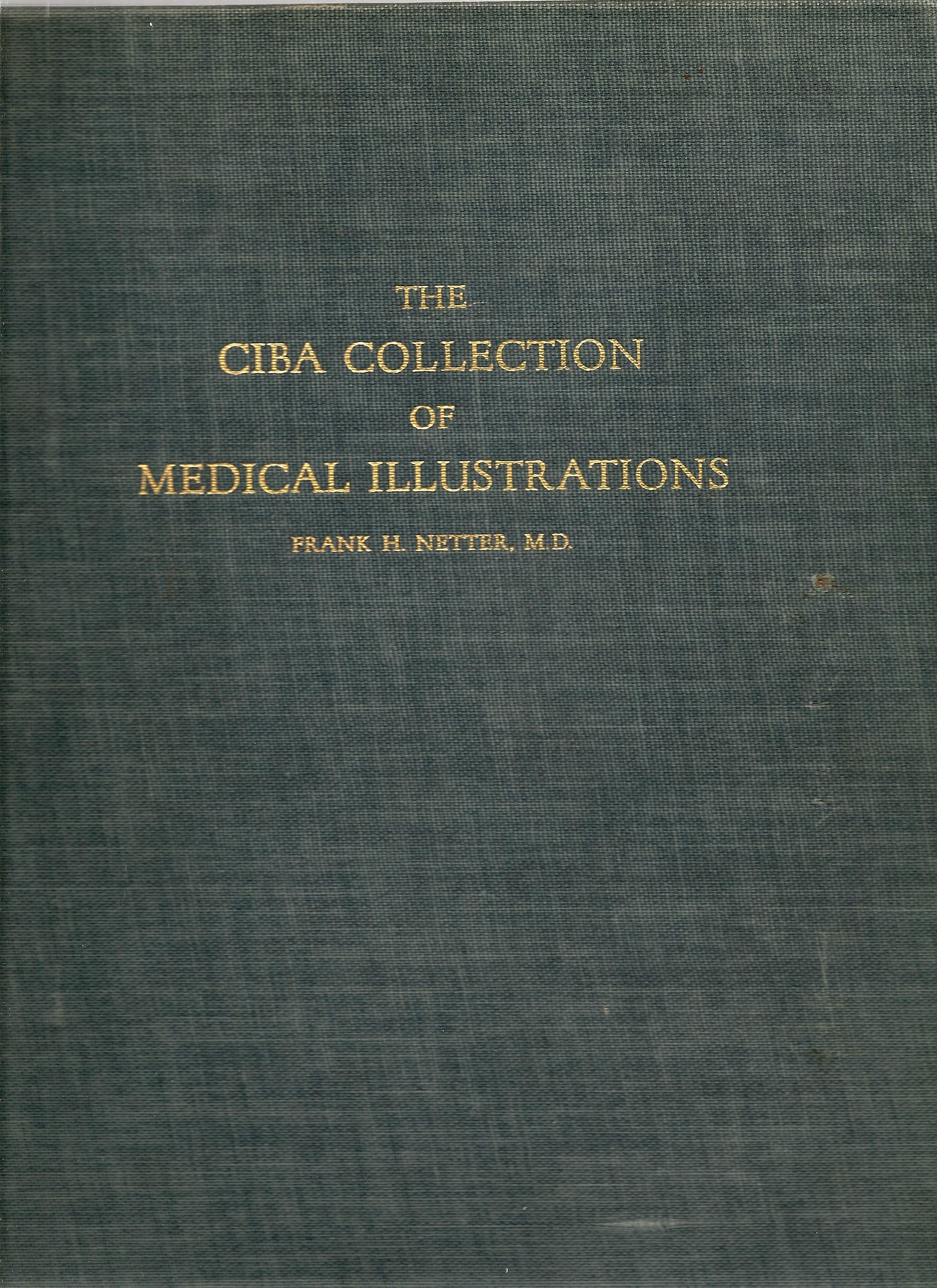 The Ciba Collection of Medical Illustrations (First Ed., 1948)