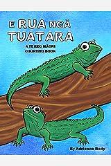 E Rua Nga Tuatara: A Te Reo Maori Counting Book Kindle Edition