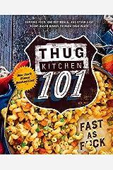 Thug Kitchen 101: Fast as F*ck (Thug Kitchen Cookbooks) Hardcover
