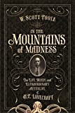 In the Mountains of Madness: The Life and Extraordinary Afterlife of H.P. Lovecraft