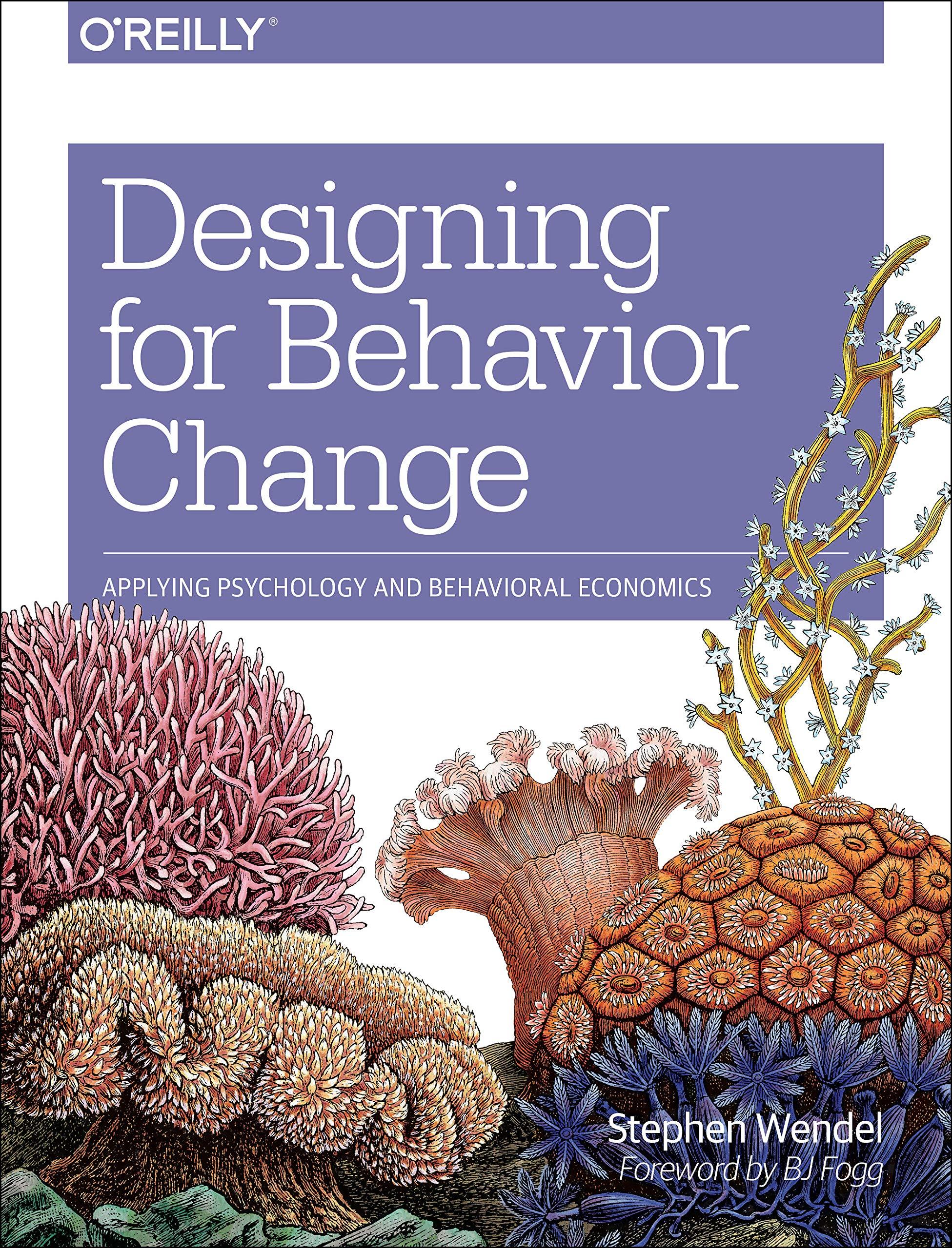 Designing For Behavior Change  Applying Psychology And Behavioral Economics