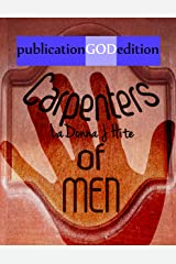 publicationGODedition: CARPENTERS OF MEN Kindle Edition