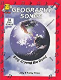 Geography Songs: Sing Around the World: 33 Fun Songs, Lyrics, Landmarks, Maps