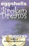 Eggshells & Broken Dreams (For the Love of My Mother Book 2)