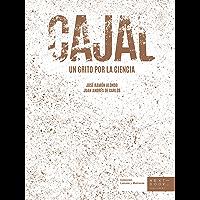 Cajal: Un grito por la ciencia (Lienzos y Matraces nº 6)