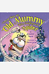 There Was an Old Mummy Who Swallowed a Spider Kindle Edition