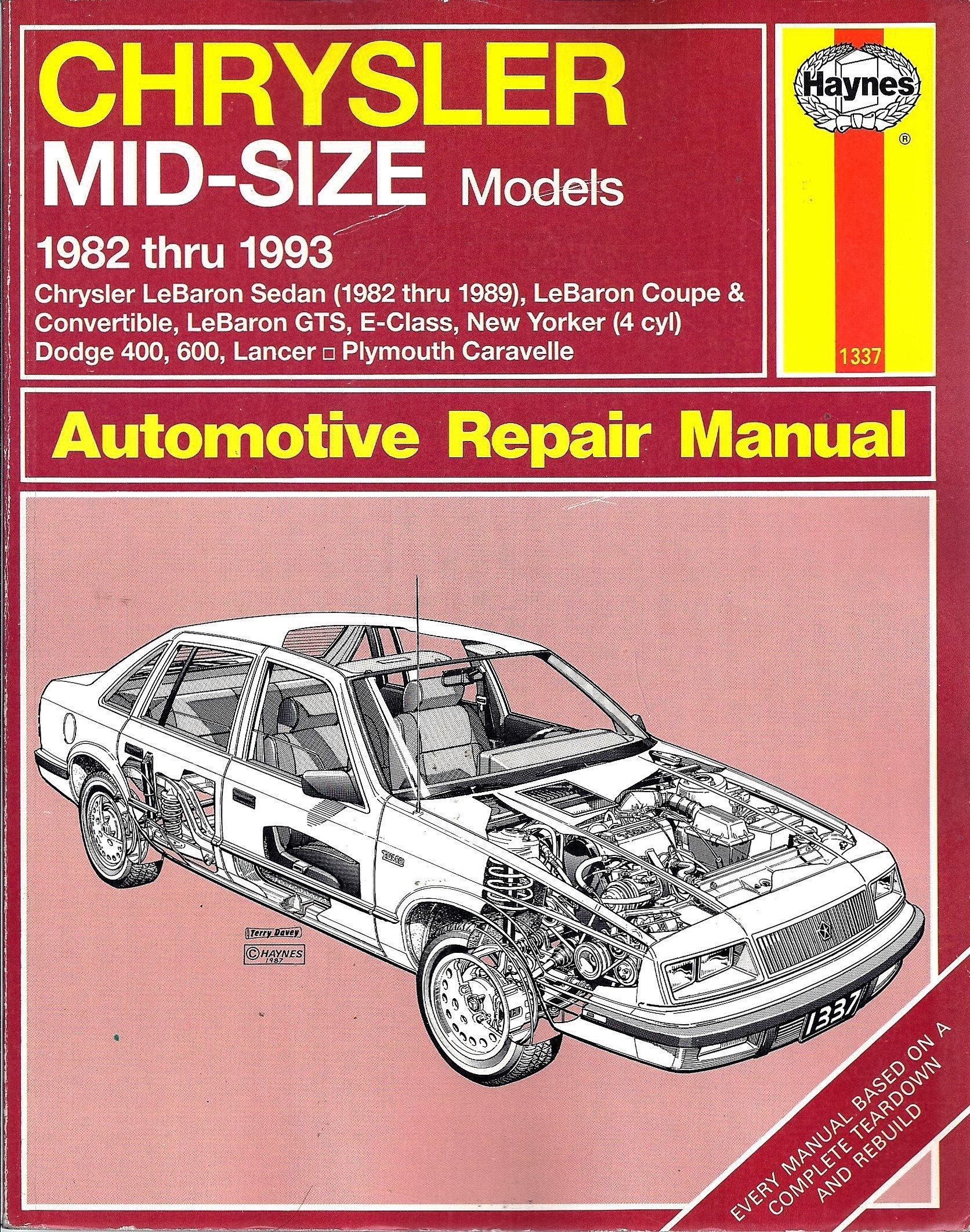 Chrysler Mid-Size Models 1982 Thru 1993: Front Wheel Drive (Haynes  Automotive Repair Manuals): Larry Warren, John Harold Haynes:  9781563920752: Amazon.com: ...