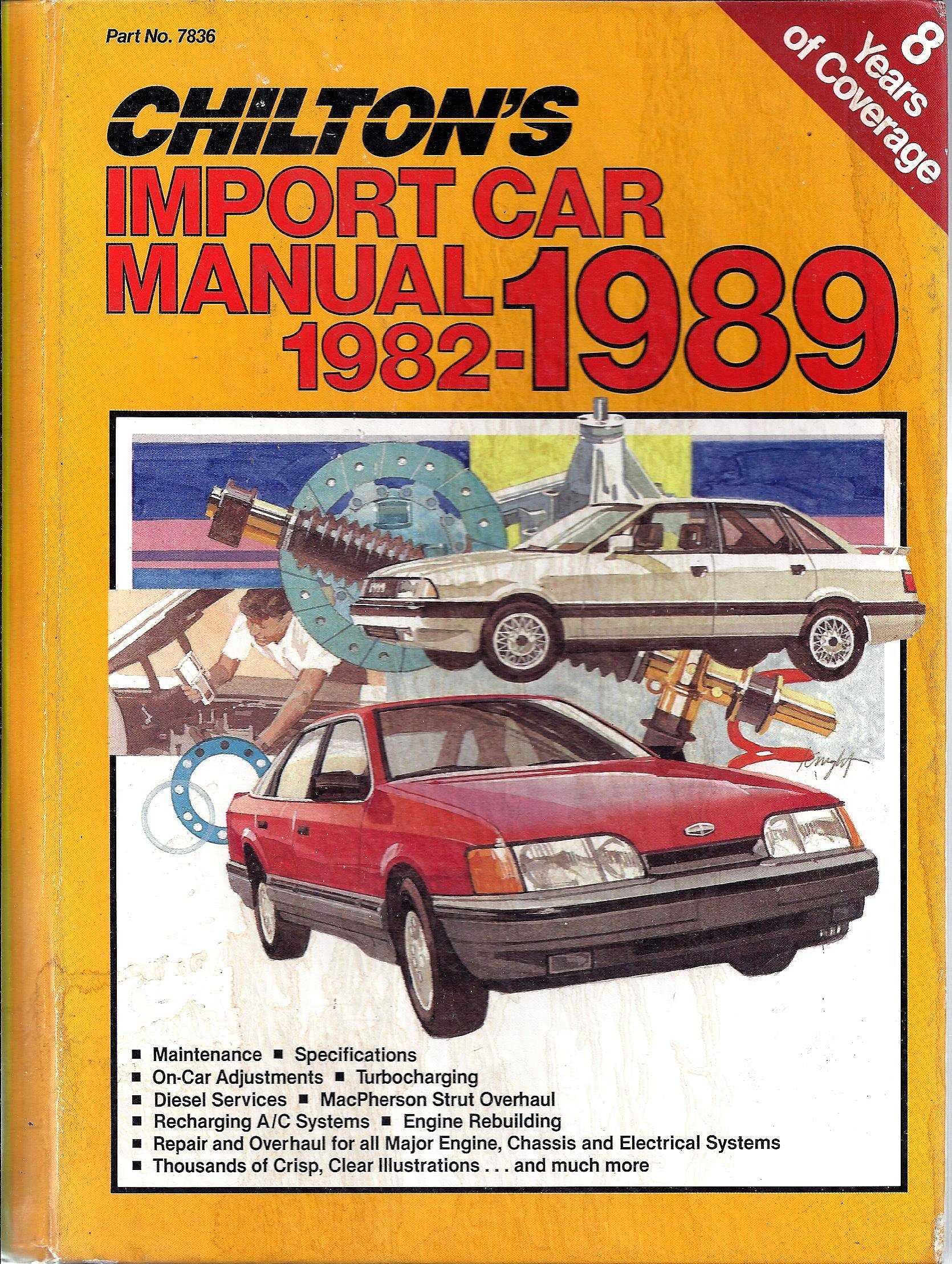 Chiltons Import Car Repair Manual, 1982-1989 (CHILTONS IMPORT AUTO SERVICE MANUAL) Hardcover – October 1, 1988