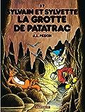 Sylvain et Sylvette - tome 37 - Grotte de Patatrac (La)