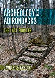 Archeology in the Adirondacks: The Last Frontier