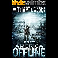 America Offline: Zero Day (A Post-Apocalyptic Survival Series) (America Offline Book 1)