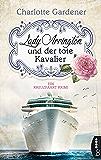 Lady Arrington und der tote Kavalier: Ein Kreuzfahrt-Krimi