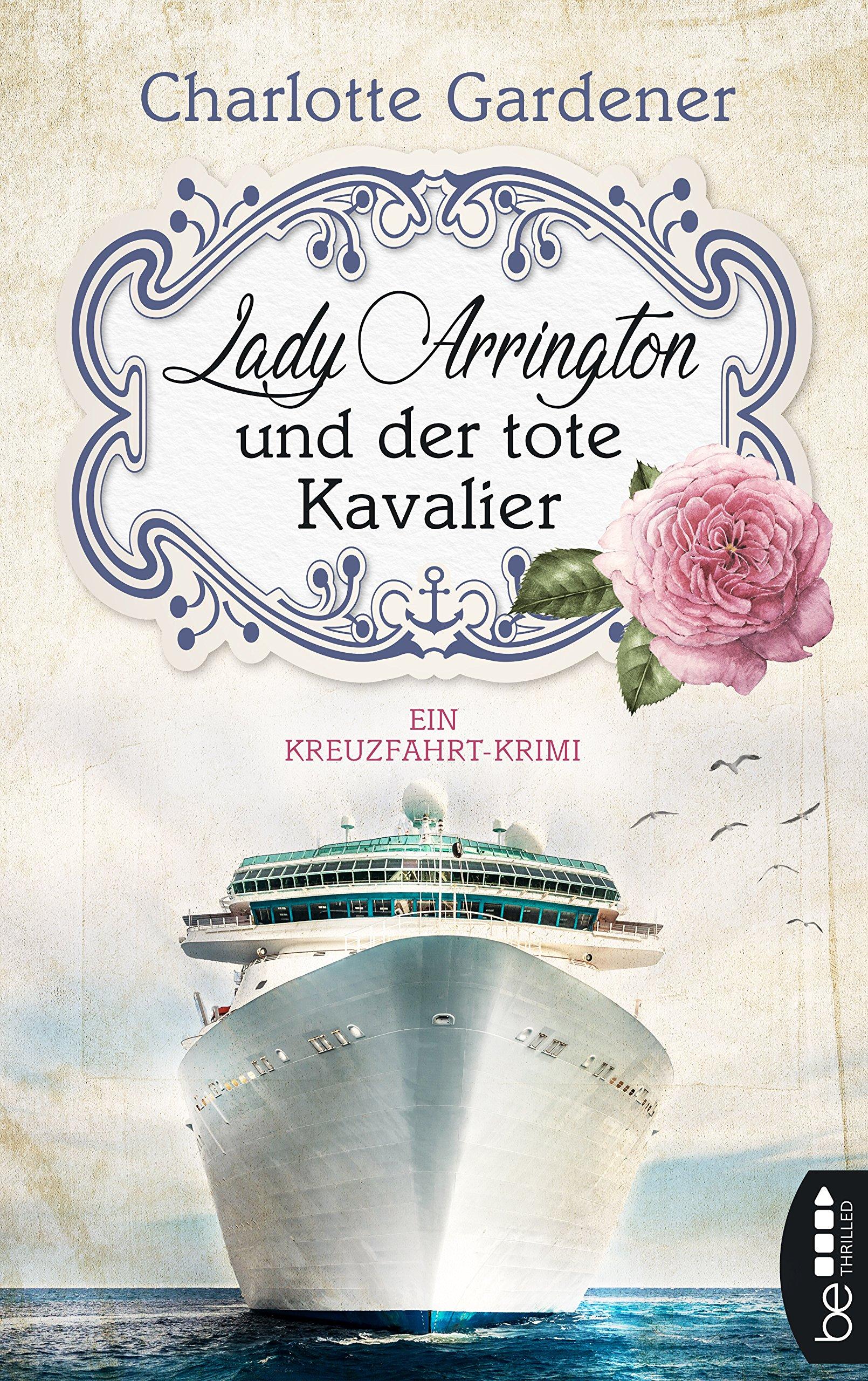 Lady Arrington Und Der Tote Kavalier  Ein Kreuzfahrt Krimi  Ein Fall Für Mary Arrington 1