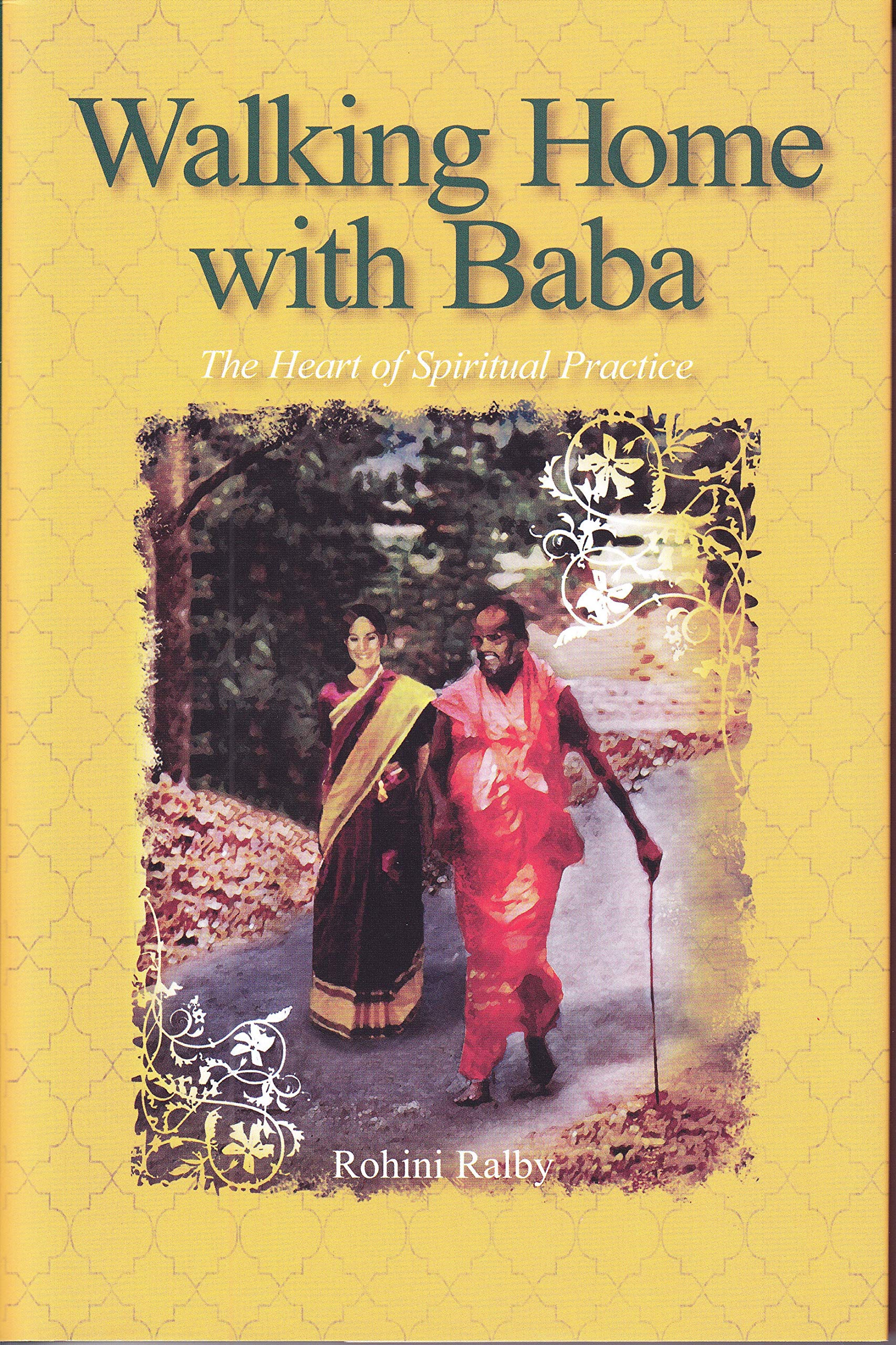Walking Home with Baba: The Heart of Spiritual Practice ...