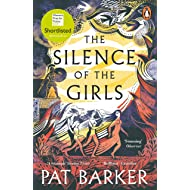 The Silence of the Girls: Shortlisted for the Women's Prize for Fiction 2019 [By Pat Barker] - [Paperback] -Best sold book in-Historical