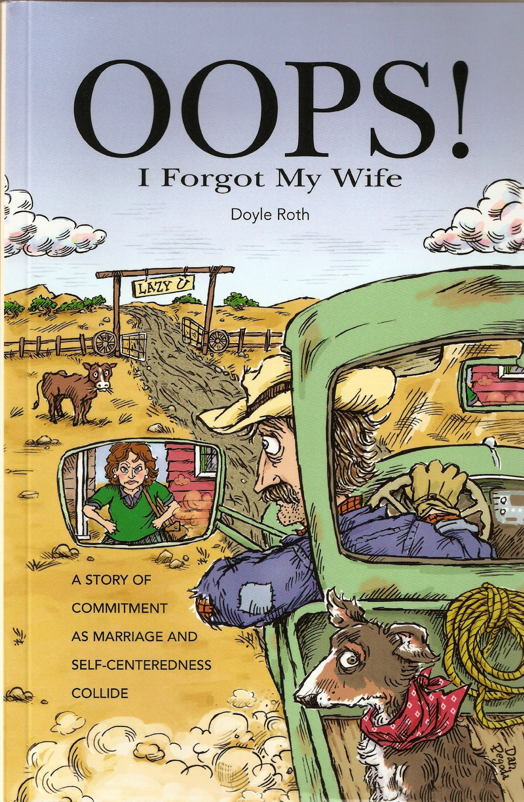 Oops! I Forgot My Wife: A Story of Commitment as Marriage and Self-Centeredness Collide ebook
