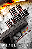 Fire on the Mountain: A Detective Mike Eiser Novel (The Detective Mike Eiser Series Book 3)