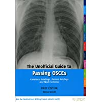 The Unofficial Guide to Passing OSCEs: Candidate Briefings, Patient Briefings and Mark Schemes