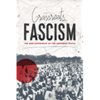 Grassroots Fascism: The War Experience of the Japanese People (Weatherhead Books on Asia) (English Edition)